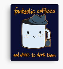 Fantastic coffes & where to drink them! Canvas Print