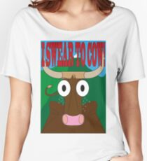 I swear to cow Women's Relaxed Fit T-Shirt