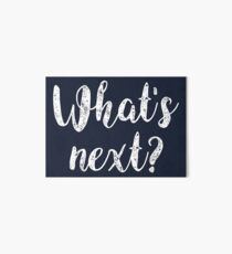What's next? [white] Art Board