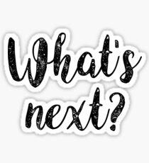What's next? [black] Sticker