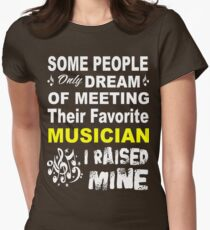 some people only dream of meeting their favorite musican. I raised mine T-Shirt