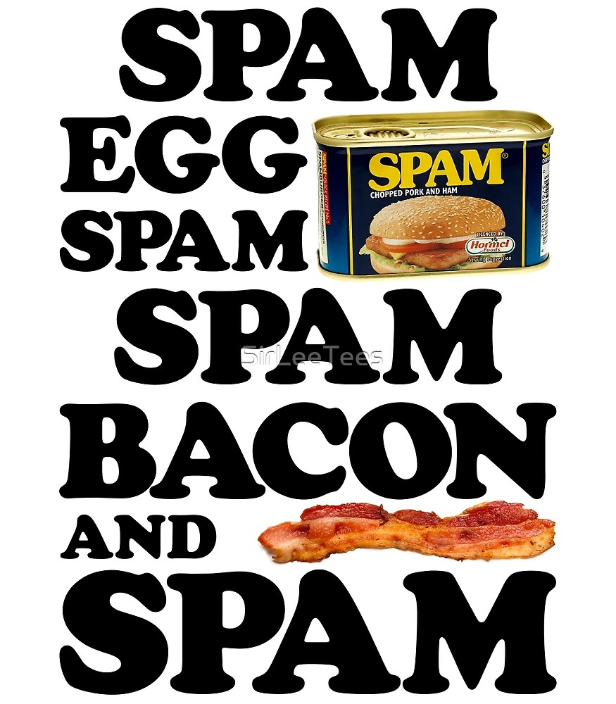 Spam Egg Bacon and Spam by SirLeeTees