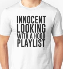 Innocent Looking With A Hood Playlist Unisex T-Shirt