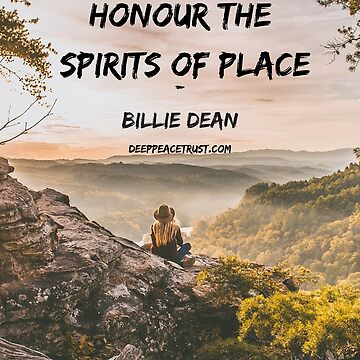 Honour The Spirits Of Place by Deeppeacetrust