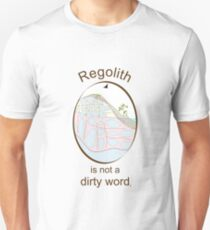 Regolith is not a dirty word Unisex T-Shirt