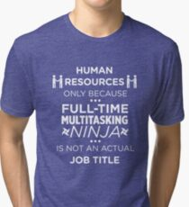 Human Resources Because Ninja Not Job Title Funny T-Shirt Tri-blend T-Shirt