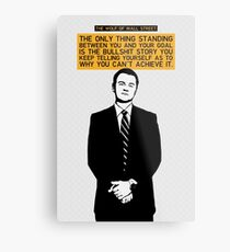 The Only Thing Standing Between You And Your Goal - Wolf of Wall Street Metal Print