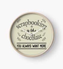 Scrapbooking is Like Chocolate - Scrapbook T Shirt Clock