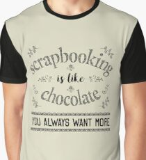 Scrapbooking is Like Chocolate - Scrapbook T Shirt Graphic T-Shirt