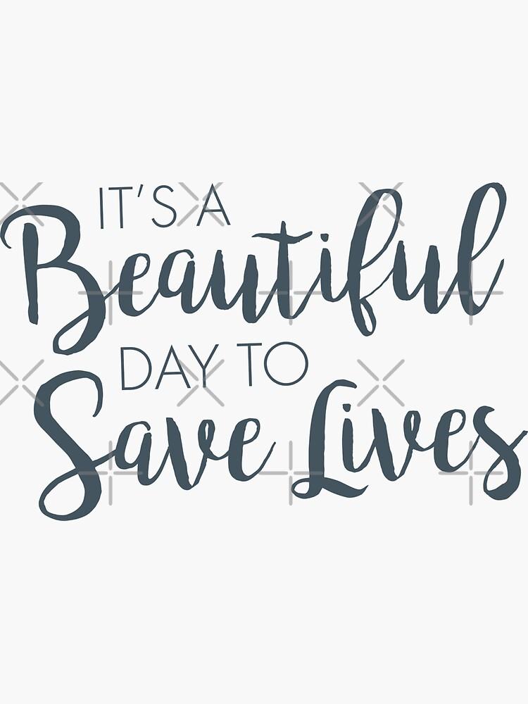 Es ist ein schöner Tag, um Leben zu retten :) von Designs111