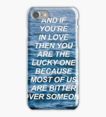 And if you're in love then you are the lucky one Daughter {SAD LYRICS} iPhone Case/Skin