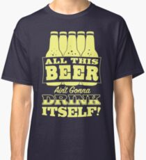 Beer Shirts Funny Classic T-Shirt