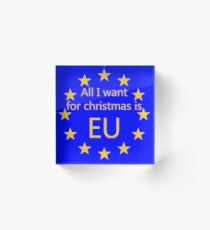 All I want for Christmas is EU Acrylic Block