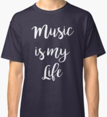 Music is my life | Quote Classic T-Shirt