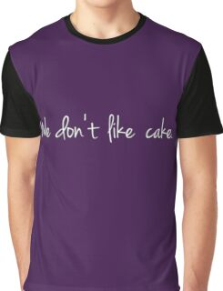 We Don't Like Cake | Call The Midwife Graphic T-Shirt