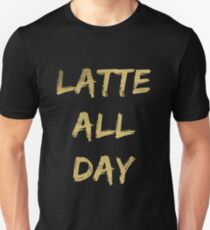 Latte All Day (Glitter Gold) T-Shirt