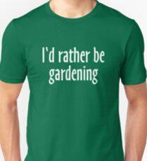 I'd rather be gardening (White) Unisex T-Shirt