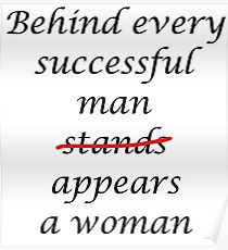 Behind every successful man... Poster