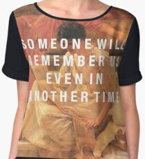 someone will remember us Chiffon Top