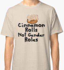 Cinnamon Rolls not gender roles Classic T-Shirt