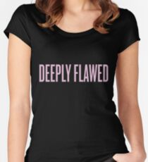 Deeply Flawed Women's Fitted Scoop T-Shirt