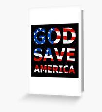 GOD SAVE AMERICA  Greeting Card