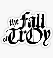 The fall of troy Sticker