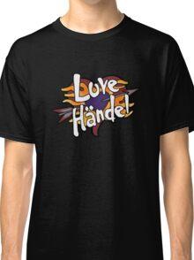 Love Handel - Band Classic T-Shirt