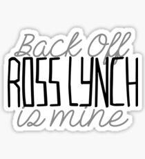 Back Off Ross Lynch Is Mine Sticker