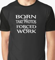 Tee - Born to take Photos (white text) Graphic T-Shirt