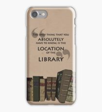 the only thing you need to know is the location of the library iPhone Case/Skin