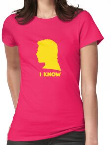 I Know Womens Fitted T-Shirt