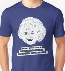 The Golden Girls - Rose Nylund - Betty White - As They Say in St. Olaf... T-Shirt