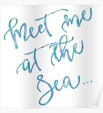 Meet Me at The Sea Watercolor Motivational Quote Inspirational Quotes in Teal, Blue, and White Poster