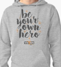 Be Your Own Hero Pullover Hoodie