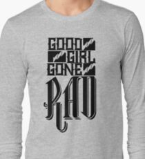 Good Girl Gone Rad Long Sleeve T-Shirt