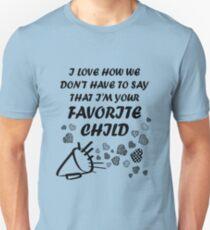 I'm Your Favorite Child T-Shirts Unisex T-Shirt