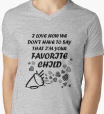 I'm Your Favorite Child T-Shirts T-Shirt
