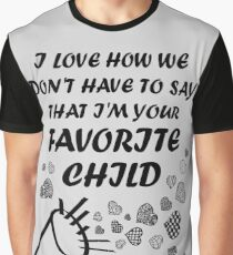 I'm Your Favorite Child T-Shirts Graphic T-Shirt