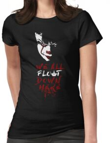 Stephen King's It - We All Float Down Here Womens Fitted T-Shirt