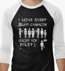 I love every Buffy character except for Riley Men's Baseball ¾ T-Shirt