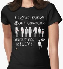I love every Buffy character except for Riley Women's Fitted T-Shirt