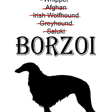 It's A Borzoi - Dark Print by CricketWings