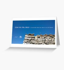 Coin de ciel bleu Greeting Card