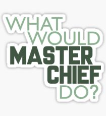 What Would Master Chief Do? Sticker