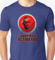 Gowdy Mode ACTIVATED! T-Shirt