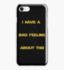 I Have A Bad Feeling About This iPhone Case/Skin