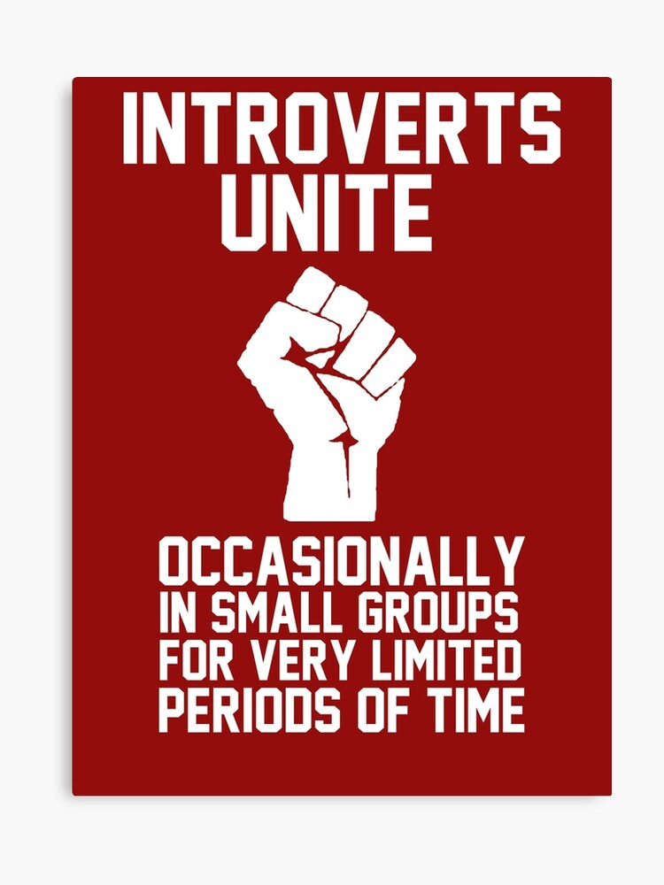 16aca3e86 Introverts unite occasionally in small groups for very limited periods of  time Canvas Print