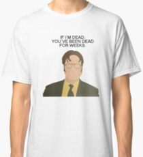 Dwight If I'm Dead The Office Quotes Classic T-Shirt