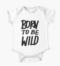 Born to BE Wild One Piece - Short Sleeve